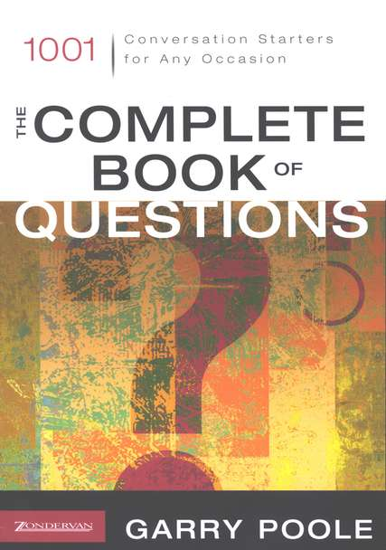 Complete Book of Questions, The: 1001 Conversation Starters for Any Occasion