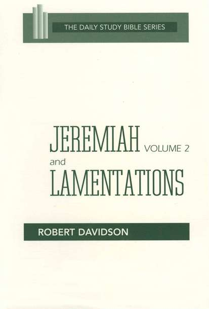 Jeremiah, Volume 2 & Lamentations: New Daily Study Bible [NDSB]