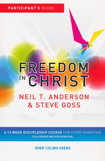 Freedom in Christ Workbook: A 13 Week Discipleship Course for Every Christian