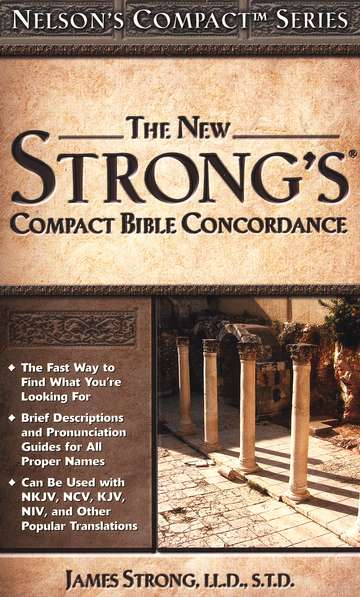 The New Strong's Compact Bible Concordance