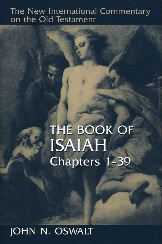 The Book of Isaiah 1-39: New International Commentary  on the Old Testament [NICOT]