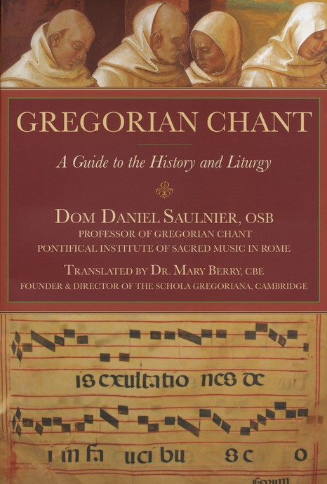 Gregorian Chants for Musicians: A Complete Guide to the History and Liturgy