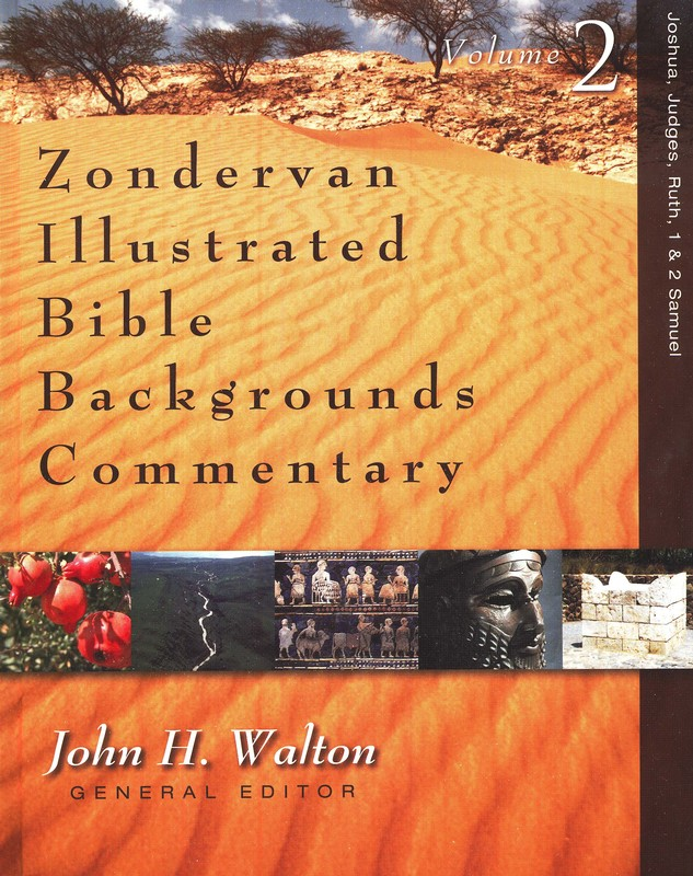 Zondervan Illustrated Bible Backgrounds Commentary, Vol. 2 Joshua, Judges, Ruth, and 1&2 Samuel