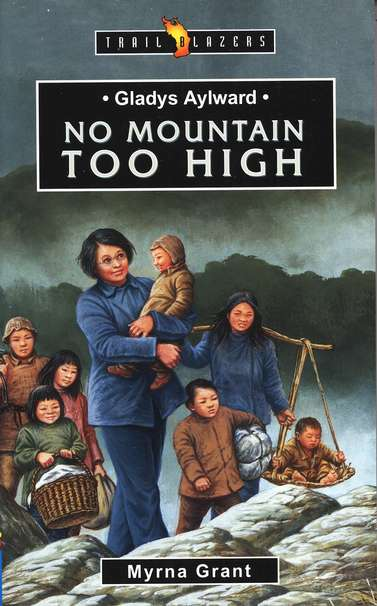Gladys Aylward: No Mountain Too High, Trail Blazers Series