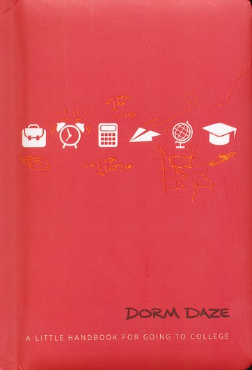 Dorm Daze: A Little Handbook For Going to College