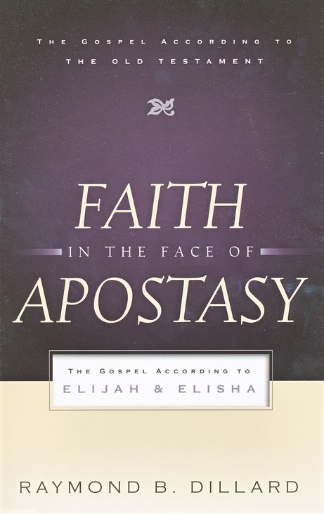 Faith in the Face of Apostasy: The Gospel According to Elijah and Elisha