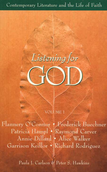 Listening for God: Contemporary Literature and the Life of Faith, Volume 1