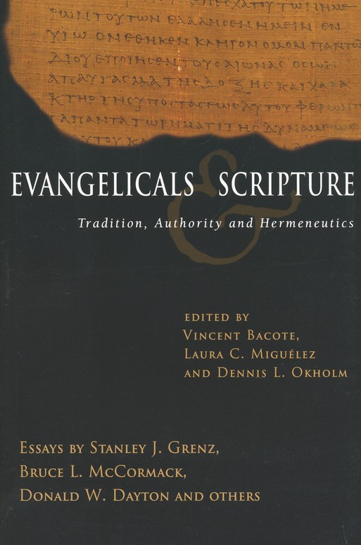 Evangelicals and Scripture: Tradition, Authority and Hermeneutics