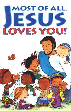 Most of All, Jesus Loves You! 25 Tracts