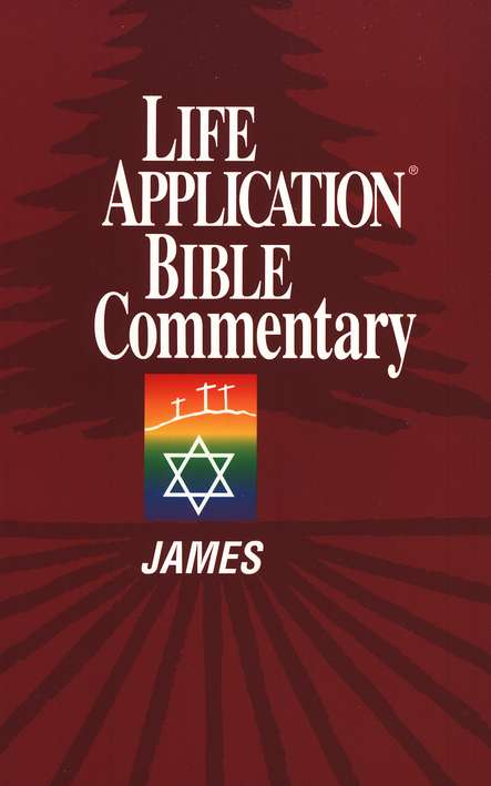 James, Life Application Bible Commentary