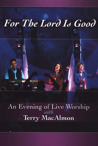 For the Lord Is Good: An Evening of Live Worship with Terry MacAlmon, DVD