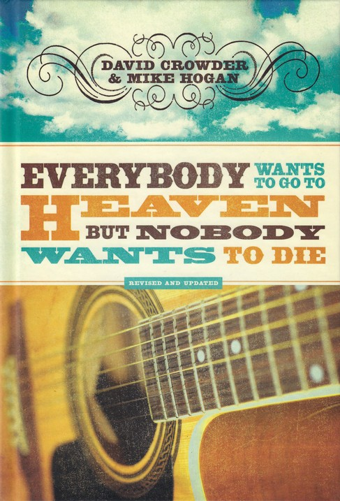 Everybody Wants to Go to Heaven, But Nobody Wants to Die, Revised and Updated Edition