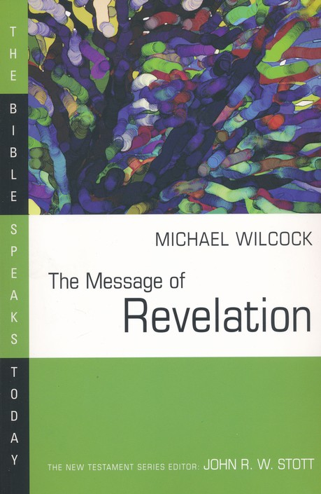 The Message of Revelation: The Bible Speaks Today [BST]