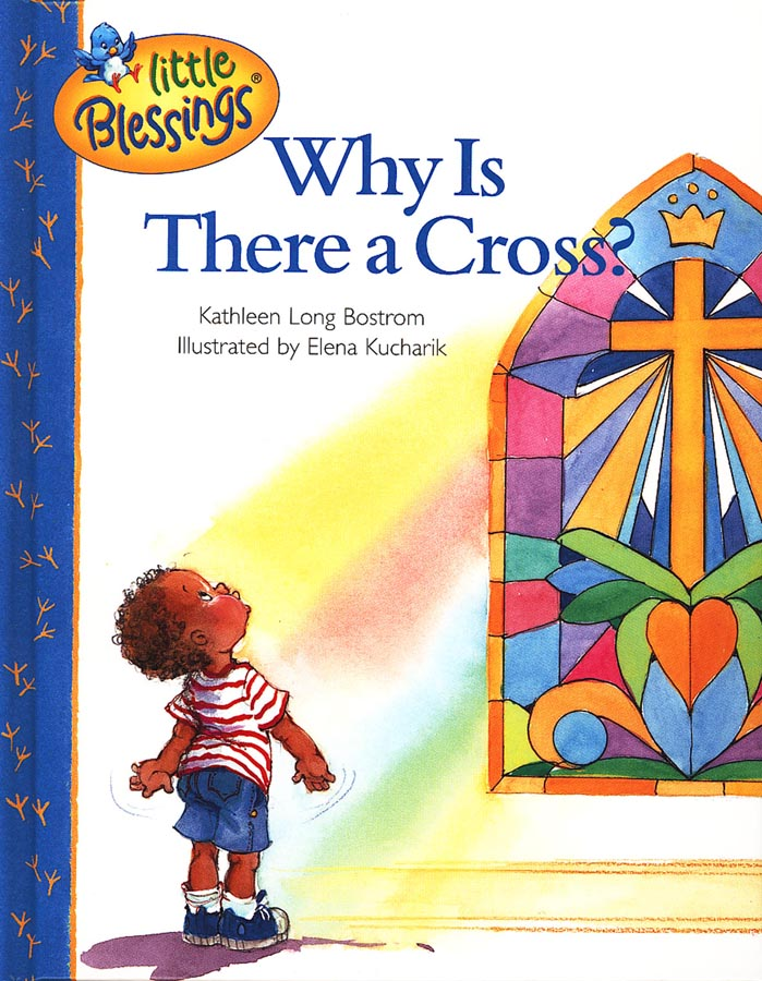 Little Blessings: Why Is There A Cross?