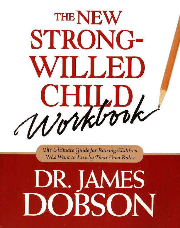 The New Strong-Willed Child--Workbook
