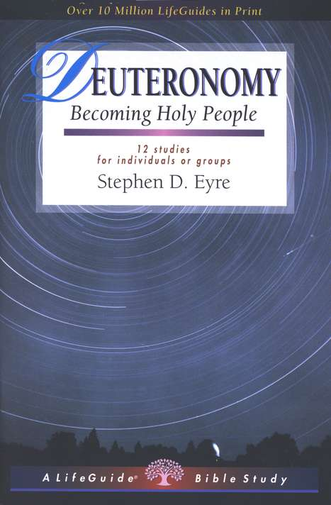 Deuteronomy: Becoming Holy People,  LifeGuide Scripture Bible Studies