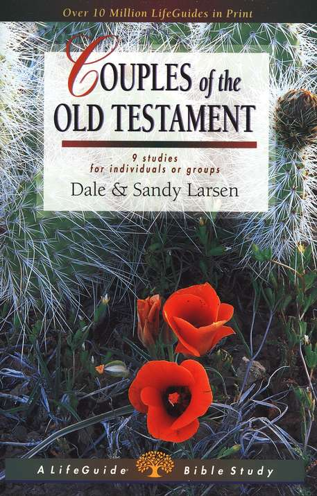 Couples of the Old Testament, LifeGuide Character Bible Study