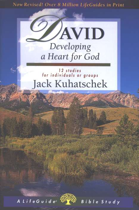 David: Developing a Heart for God, LifeGuide Character Bible Study