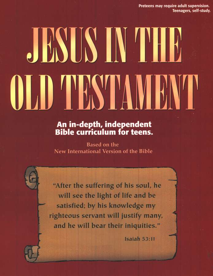 Jesus in the Old Testament: An In-Depth Independent Bible Curriculum for Teens