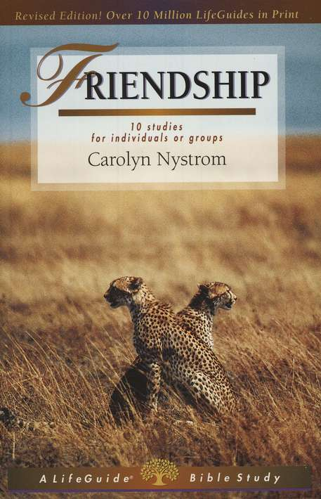 Friendship: Growing Side by Side,              LifeGuide Topical Bible Studies