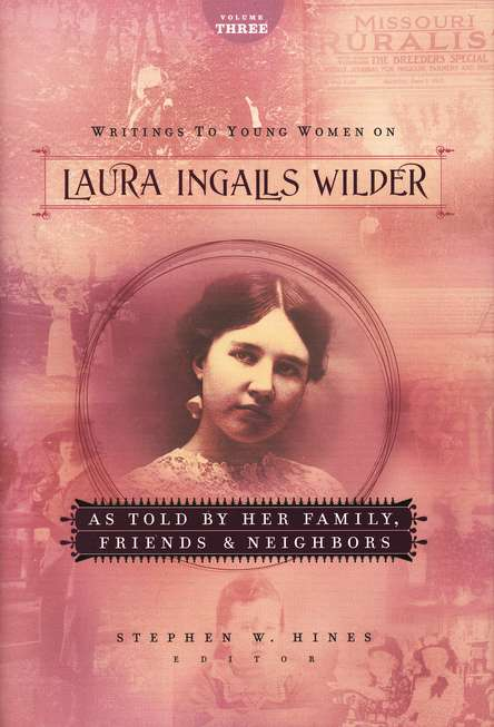 As Told by Her Family, Friends and Neighbors, Writings to Young Women on Laura Ingalls Wilder #3