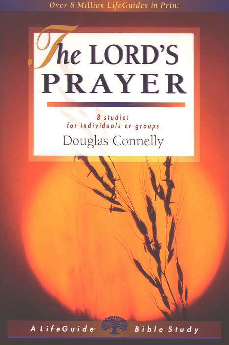 The Lord's Prayer: LifeGuide Topical Bible Studies