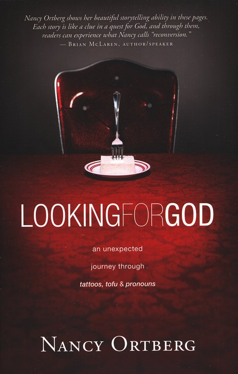 Looking for God: An Unexpected Journey Through Tattoos, Tofu, and Pronouns