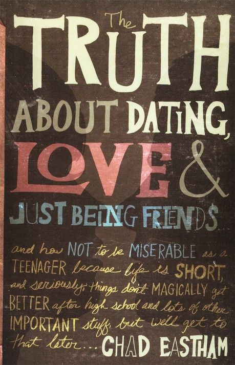 The Truth About Dating, Love & Just Being Friends