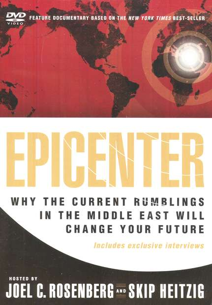 Epicenter: Why the Current Rumblings in the Middle East  Will Change Your Future, DVD