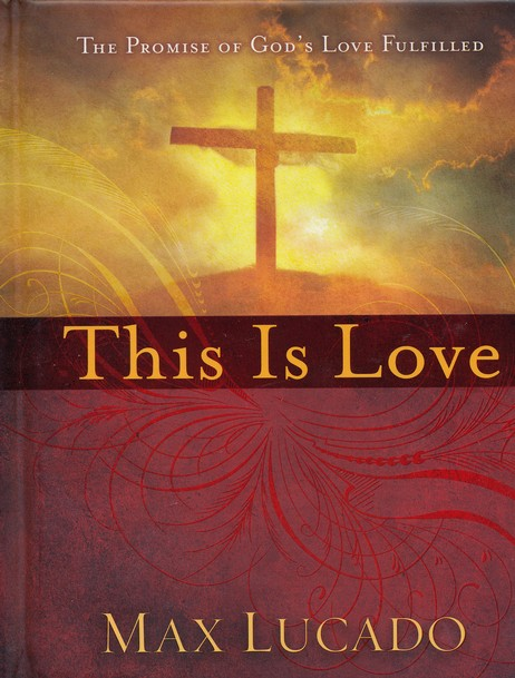 This is Love: The Promise of God's Love Fulfilled