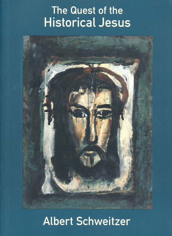 Quest of the Historical Jesus (First complete edition)