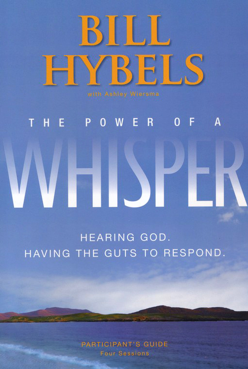 The Power of a Whisper: Hearing God, Having the Guts to Respond, Participant's Guide