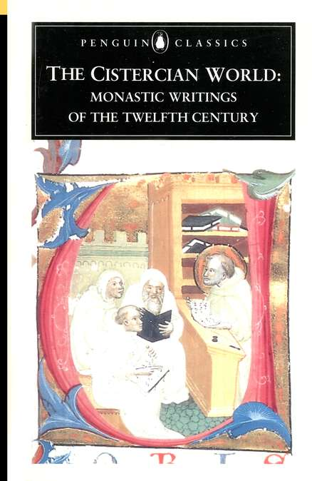 Cistercian World: Monastic Writings of the 12th Century