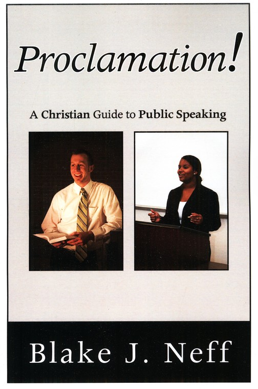 Proclamation!: A Christian Guide to Public Speaking