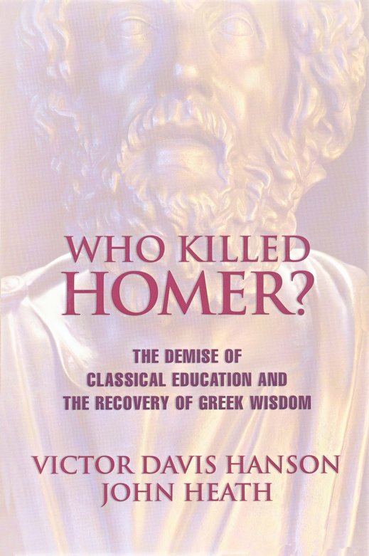Who Killed Homer? The Demise of Classical Education