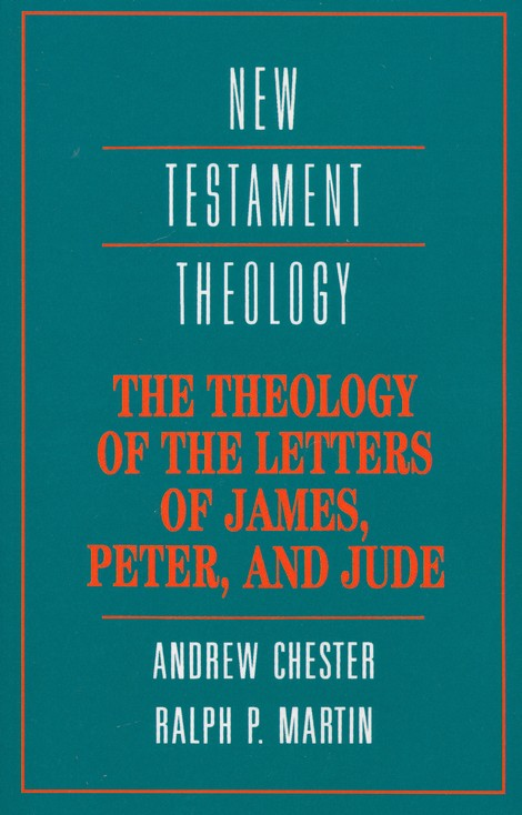 The Theology of the Letters of James, Peter and Jude