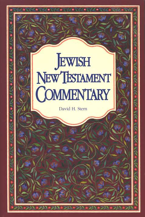 The Jewish New Testament Commentary: A Companion Volume to the Jewish New Testament