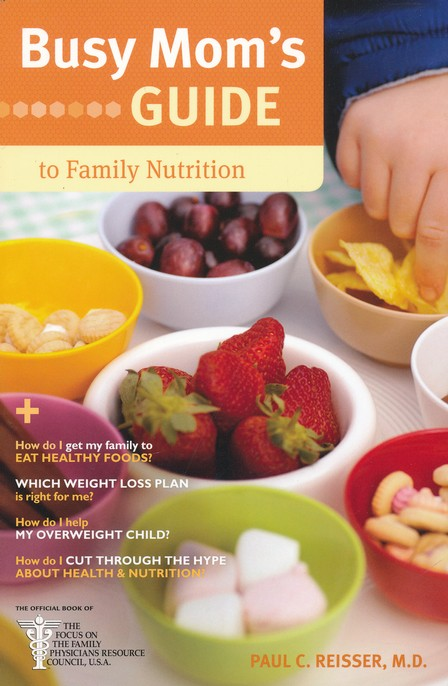 Busy Mom's Guide to Family Nutrition