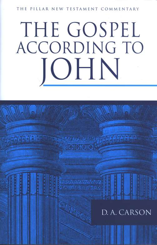 The Gospel According to John: Pillar New Testament Commentary [PNTC]
