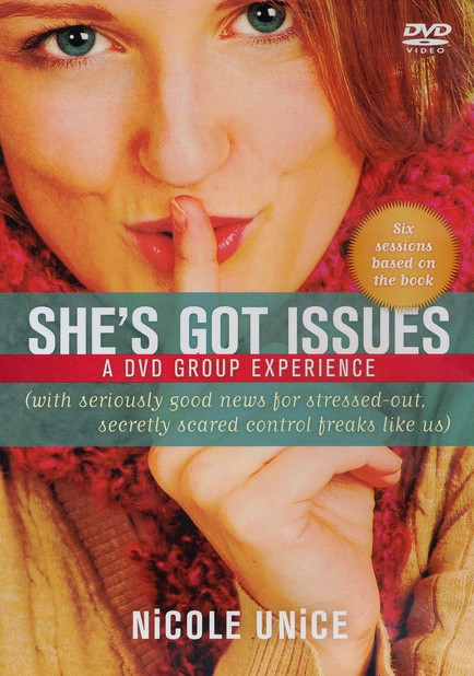 She's Got Issues DVD Curriculum: Seriously Good News for Stressed-Out, Secretly Scared Control Freaks