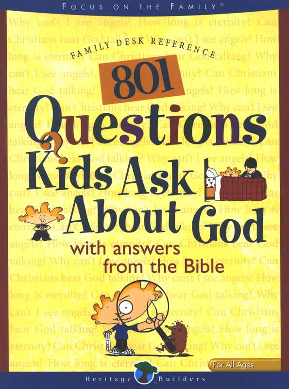 801 Questions Kids Ask About God: With Answers From the Bible