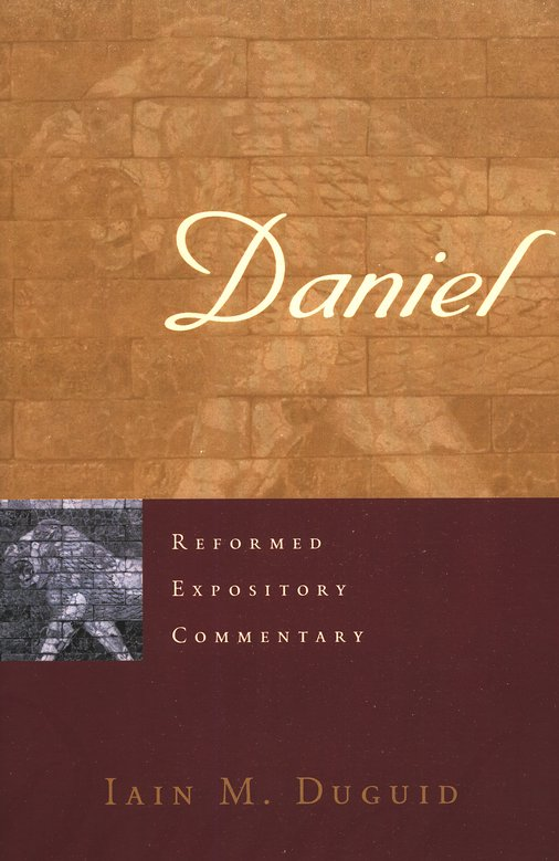 Daniel: Reformed Expository Commentary [REC]