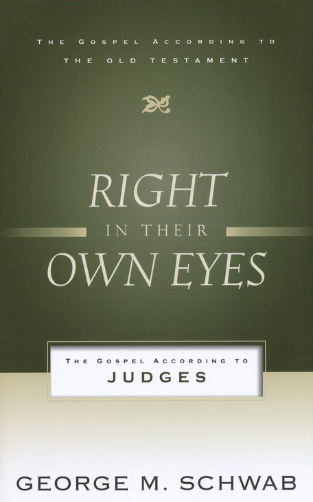 Right in Their Own Eyes: The Gospel According to Judges