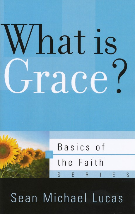 What Is Grace? (Basics of the Faith)