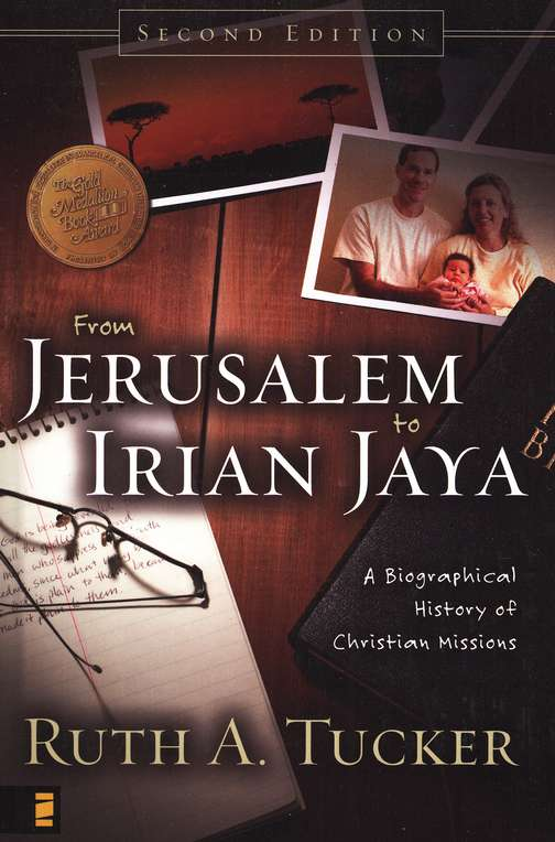 From Jerusalem to Irian Jaya: A Biographical History of Christian Missions, Second Edition