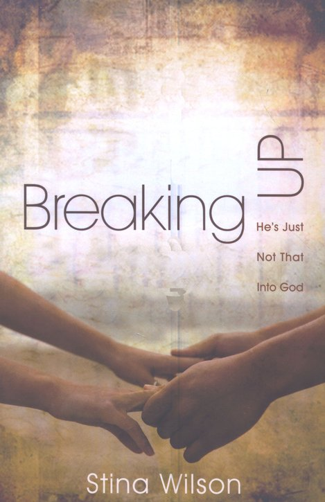 Breaking Up: He's Just Not That into God