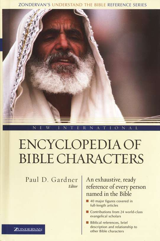 New International Encyclopedia of Bible Characters: The Complete Who's Who in the Bible