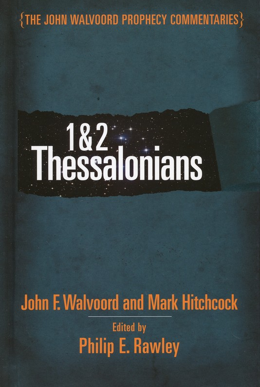 1 & 2 Thessalonians: The John Walvoord Prophecy Commentaries