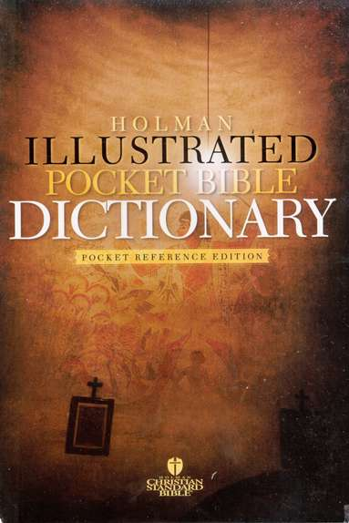 Holman Illustrated Pocket Bible Dictionary