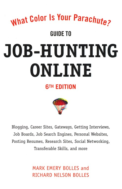 What Color is Your Parachute: Guide to Job-Hunting Online - 6th Edition